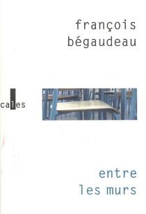 Entre les murs - FrançoisBégaudeau