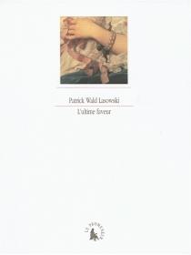L'ultime faveur - PatrickWald Lasowski