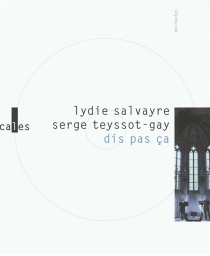 Dis pas ça - LydieSalvayre