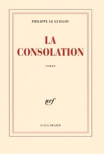 La consolation - PhilippeLe Guillou