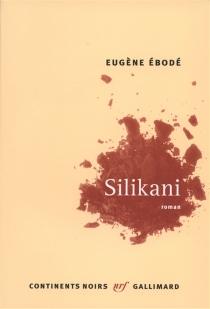 Silikani - EugèneÉbodé