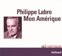 Mon Amérique - PhilippeLabro