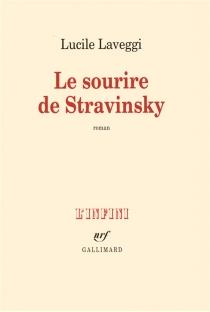 Le sourire de Stravinsky - LucileLaveggi