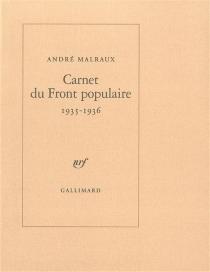 Carnet du Front populaire : 1935-1936 - AndréMalraux