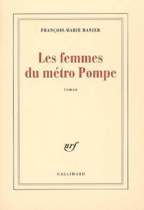 Les femmes du métro Pompe - François-MarieBanier