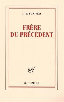 Frère du précédent - Jean-BertrandPontalis