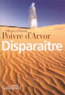 Disparaître - OlivierPoivre d'Arvor