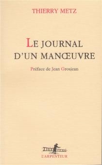 Le Journal d'un manoeuvre - ThierryMetz
