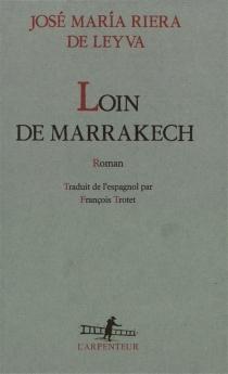 Loin de Marrakech - José MaríaRiera de Leyva