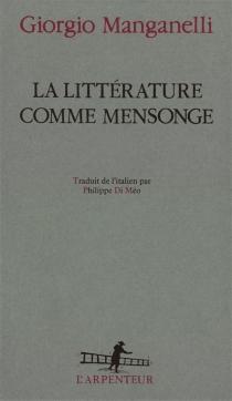 La Littérature comme mensonge - GiorgioManganelli
