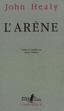 L'Arène : une autobiographie - JohnHealy
