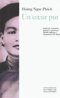 Un coeur pur : le roman de Tô Tâm - Ngoc PhachHoàng