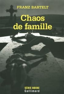 Chaos de famille - FranzBartelt