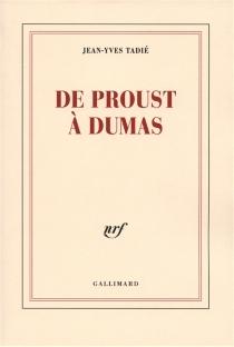De Proust à Dumas - Jean-YvesTadié