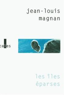Les îles éparses - Jean-LouisMagnan