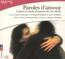 Paroles d'amour : lettres et mots d'amour du XXe siècle -
