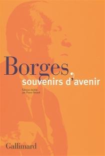 Borges, souvenirs d'avenir -