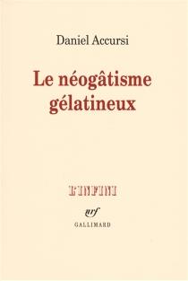 Le néogâtisme gélatineux - DanielAccursi