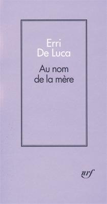 Au nom de la mère - ErriDe Luca