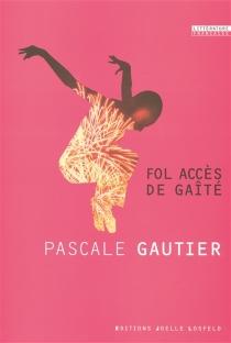 Fol accès de gaité - PascaleGautier