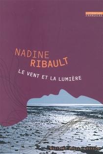 Le vent et la lumière - NadineRibault