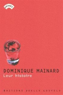 Leur histoire - DominiqueMainard