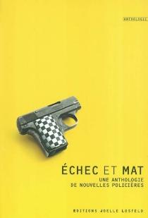 Echec et mat : une anthologie de nouvelles policières -
