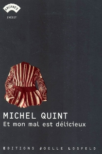 Et mon mal est délicieux - MichelQuint