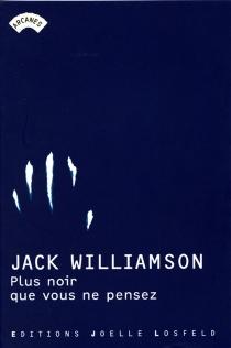 Plus noir que vous ne pensez - JackWilliamson
