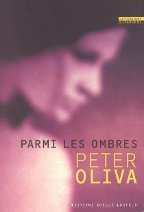 Parmi les ombres - PeterOliva