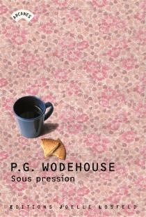 Sous pression - Pelham GrenvilleWodehouse