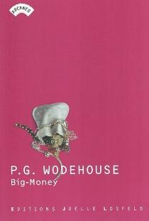 Big-money - Pelham GrenvilleWodehouse