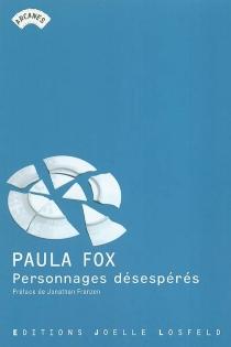 Personnages désespérés - PaulaFox