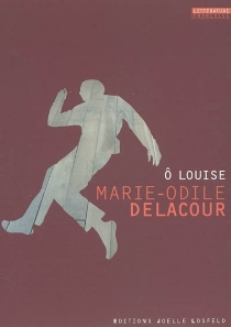 O Louise - Marie-OdileDelacour