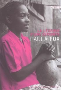 La légende d'une servante - PaulaFox
