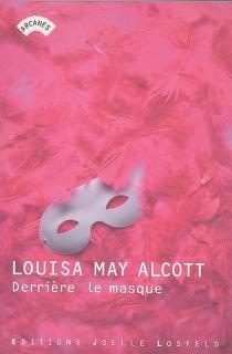 Derrière le masque - Louisa MayAlcott