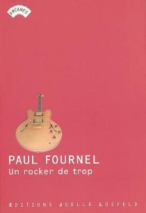 Un rocker de trop - PaulFournel
