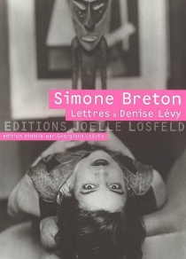 Lettres à Denise Lévy, 1919-1929 : et autres textes 1924-1975 - SimoneBreton