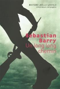 Un long long chemin - SebastianBarry