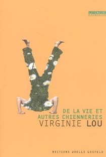 De la vie et autres chienneries - VirginieLou