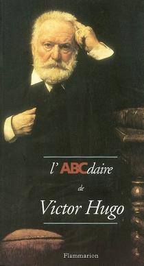 L'ABCdaire de Victor Hugo - PatrickBesnier