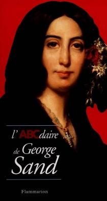 L'ABCdaire de George Sand - MartineReid