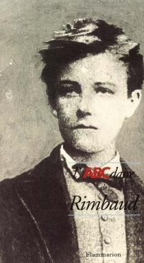 L'ABCdaire de Rimbaud - PierreChavot