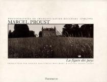 Marcel Proust, la figure des pays - François-XavierBouchart