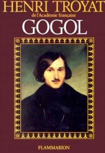 Gogol - HenriTroyat