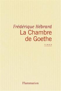 La Chambre de Goethe - FrédériqueHébrard