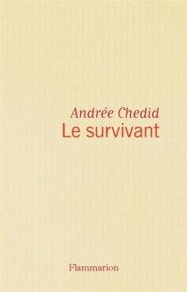 Le Survivant - AndréeChedid