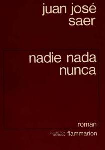 Nadie nada nunca - Juan JoséSaer