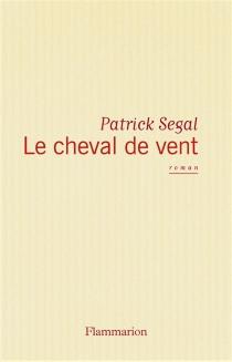 Le Cheval de vent - PatrickSegal