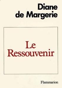 Le Ressouvenir - Diane deMargerie